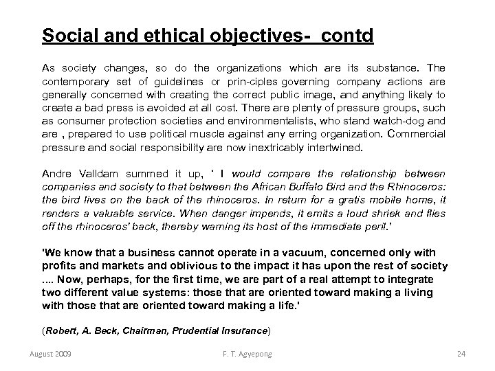 Social and ethical objectives- contd As society changes, so do the organizations which are