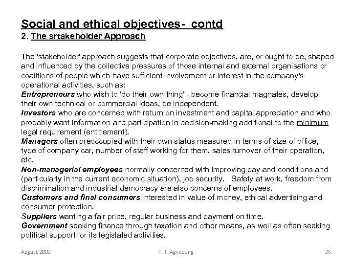 Social and ethical objectives- contd 2. The srtakeholder Approach The 'stakeholder' approach suggests that