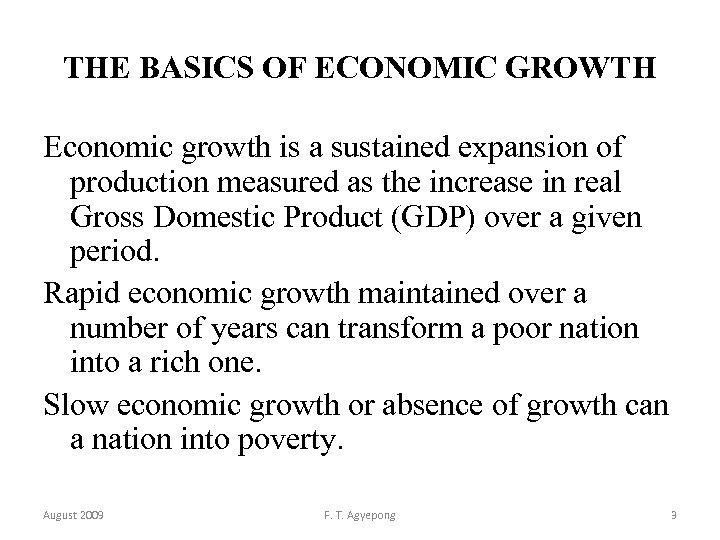 THE BASICS OF ECONOMIC GROWTH Economic growth is a sustained expansion of production measured