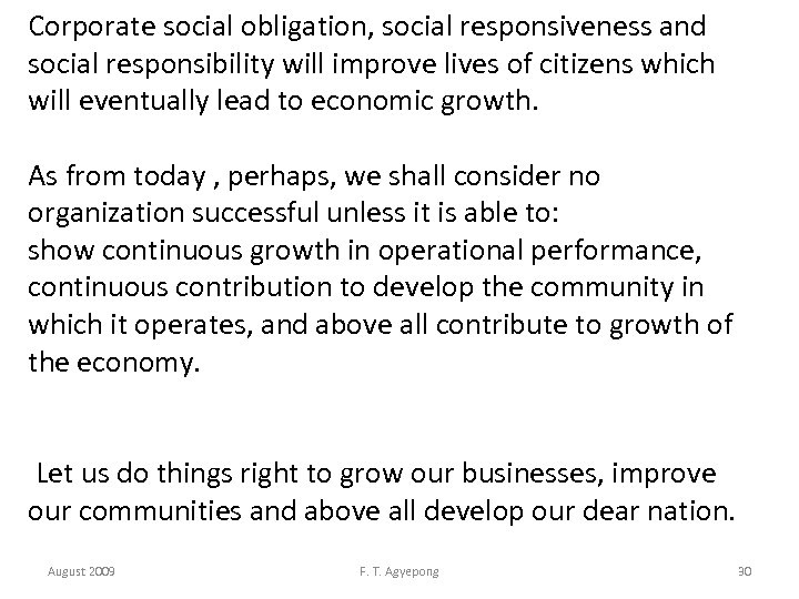 Corporate social obligation, social responsiveness and social responsibility will improve lives of citizens which