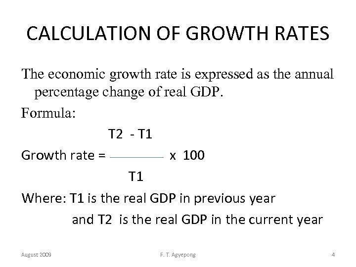 CALCULATION OF GROWTH RATES The economic growth rate is expressed as the annual percentage