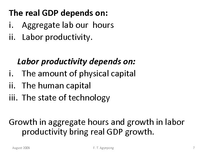 The real GDP depends on: i. Aggregate lab our hours ii. Labor productivity depends