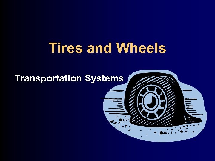 Tires and Wheels Transportation Systems