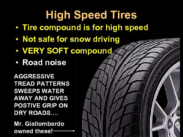 High Speed Tires • • Tire compound is for high speed Not safe for