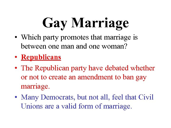 Gay Marriage • Which party promotes that marriage is between one man and one