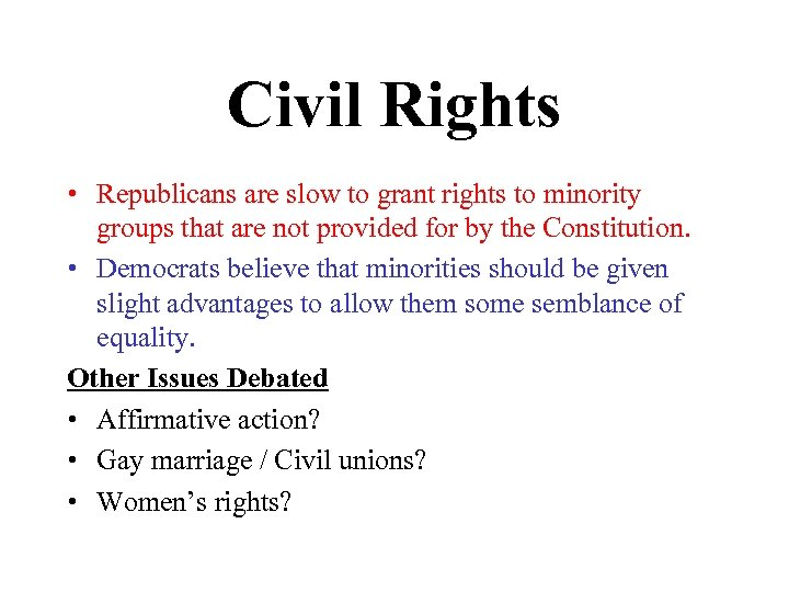 Civil Rights • Republicans are slow to grant rights to minority groups that are