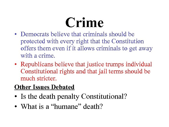 Crime • Democrats believe that criminals should be protected with every right that the
