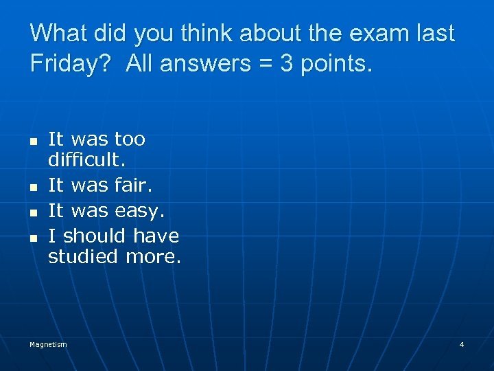 What did you think about the exam last Friday? All answers = 3 points.
