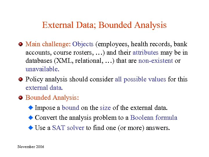External Data; Bounded Analysis Main challenge: Objects (employees, health records, bank accounts, course rosters,