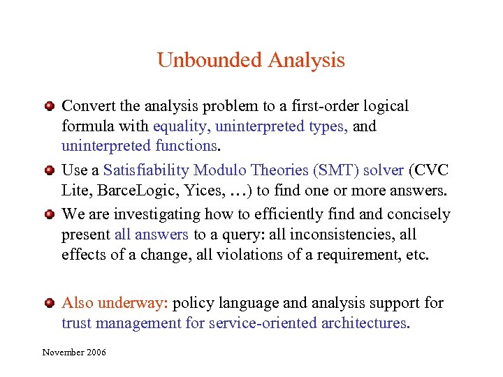 Unbounded Analysis Convert the analysis problem to a first-order logical formula with equality, uninterpreted