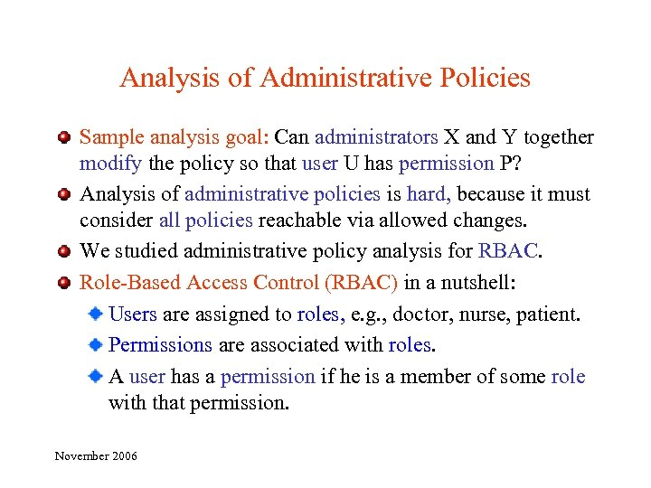 Analysis of Administrative Policies Sample analysis goal: Can administrators X and Y together modify