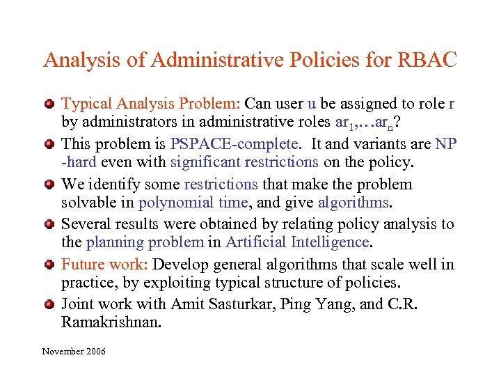Analysis of Administrative Policies for RBAC Typical Analysis Problem: Can user u be assigned