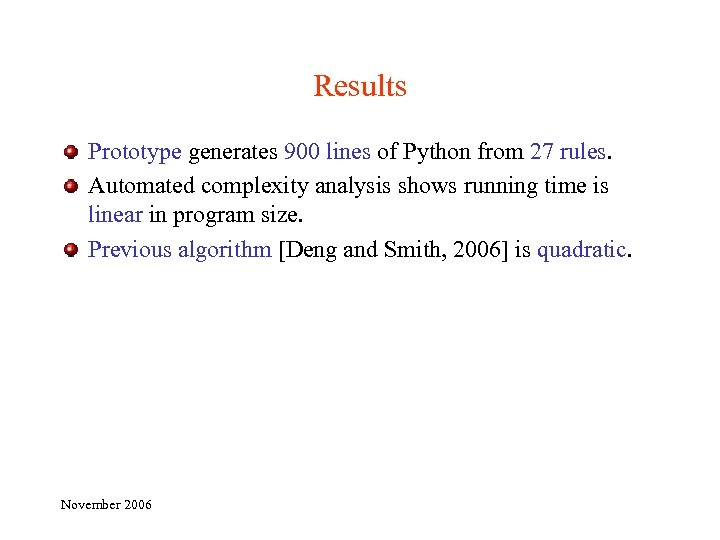 Results Prototype generates 900 lines of Python from 27 rules. Automated complexity analysis shows