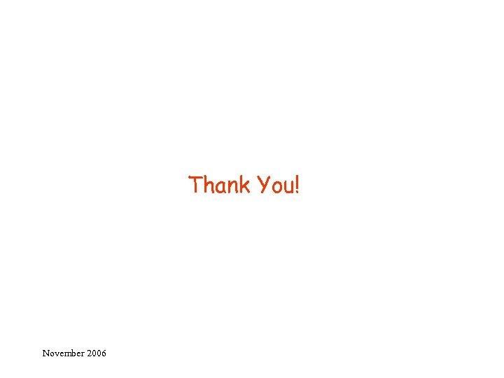 Thank You! November 2006