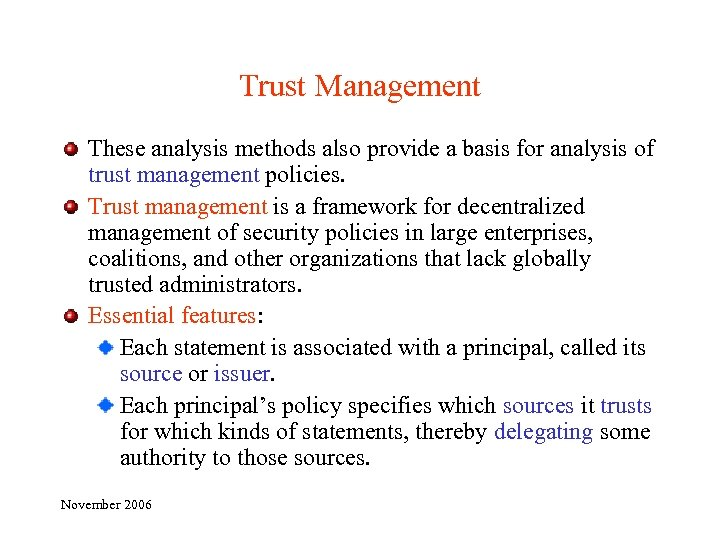 Trust Management These analysis methods also provide a basis for analysis of trust management