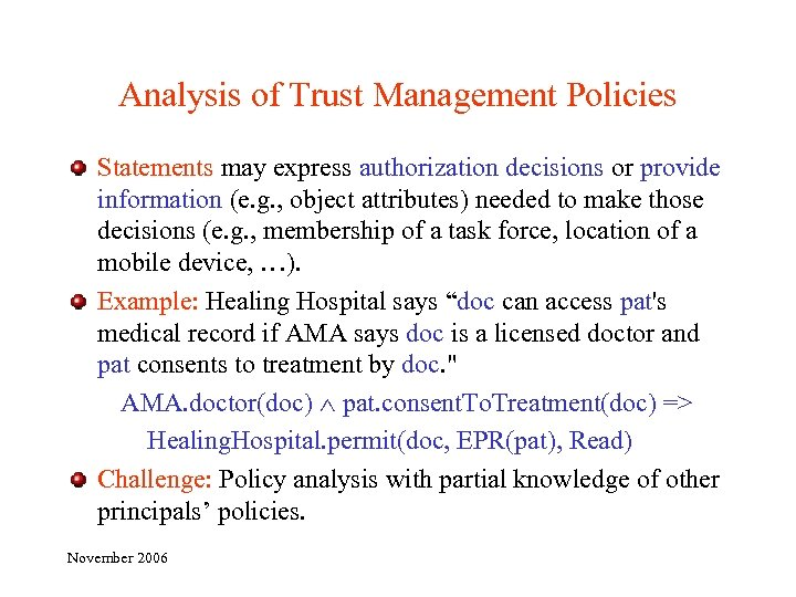 Analysis of Trust Management Policies Statements may express authorization decisions or provide information (e.