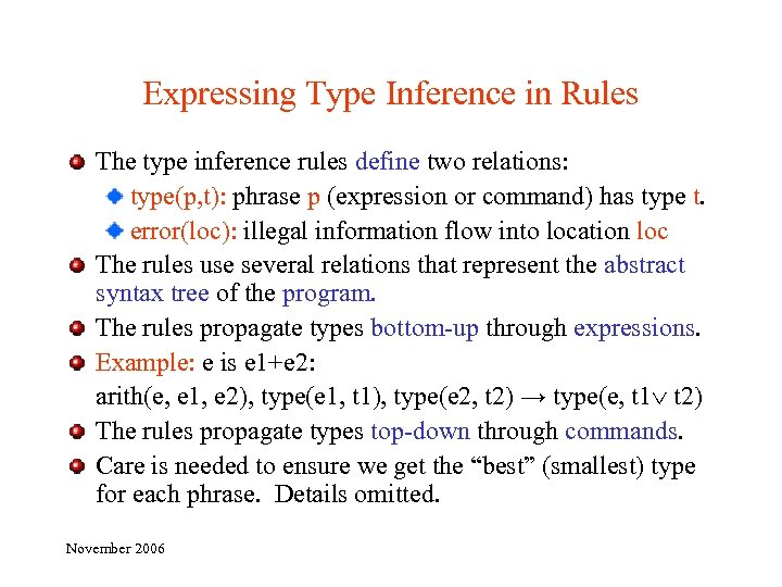 Expressing Type Inference in Rules The type inference rules define two relations: type(p, t):