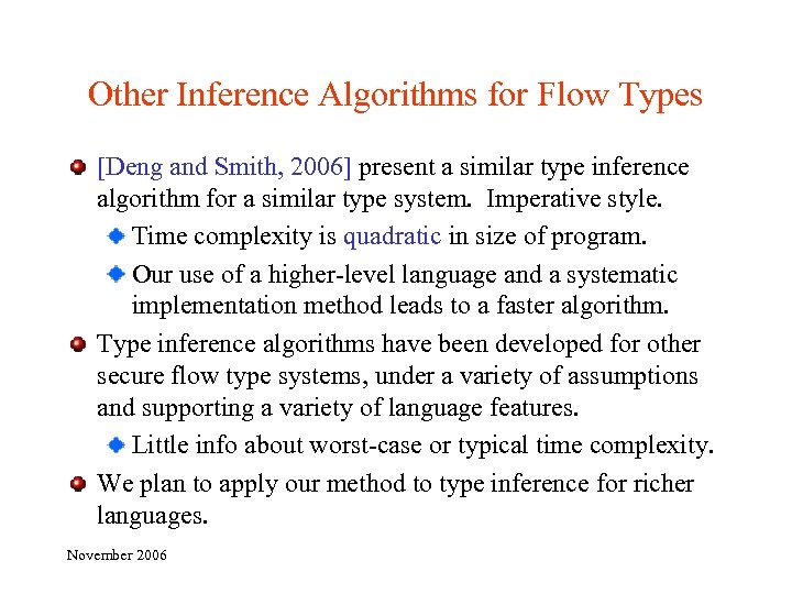 Other Inference Algorithms for Flow Types [Deng and Smith, 2006] present a similar type