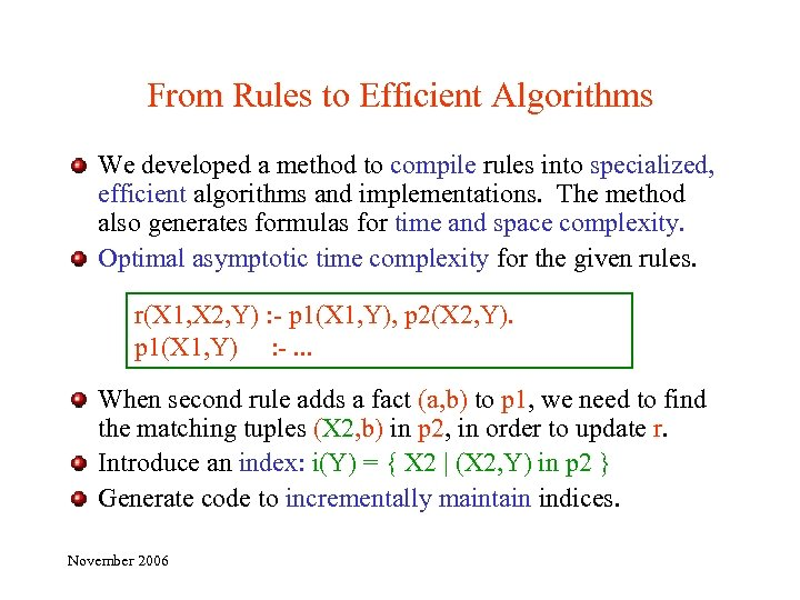 From Rules to Efficient Algorithms We developed a method to compile rules into specialized,