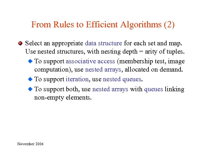 From Rules to Efficient Algorithms (2) Select an appropriate data structure for each set