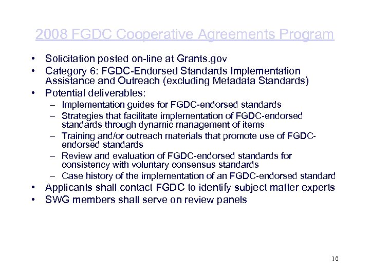 2008 FGDC Cooperative Agreements Program • Solicitation posted on-line at Grants. gov • Category