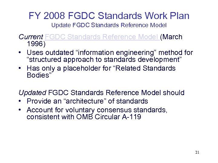 FY 2008 FGDC Standards Work Plan Update FGDC Standards Reference Model Current FGDC Standards