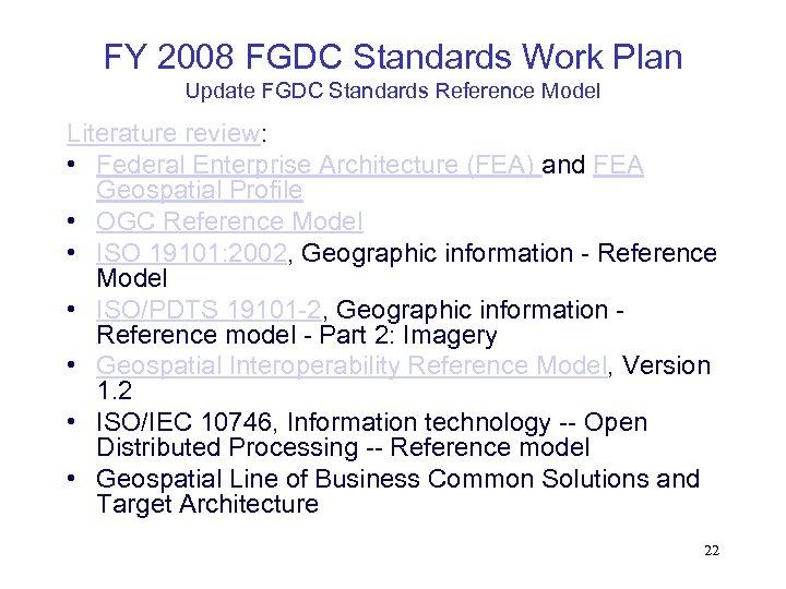 FY 2008 FGDC Standards Work Plan Update FGDC Standards Reference Model Literature review: •
