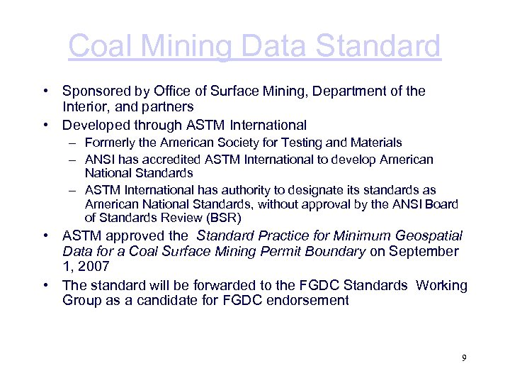 Coal Mining Data Standard • Sponsored by Office of Surface Mining, Department of the