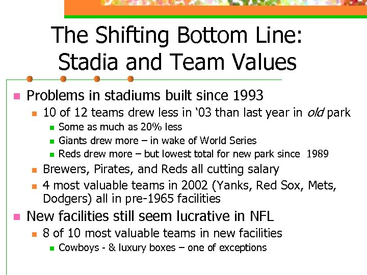 The Shifting Bottom Line: Stadia and Team Values n Problems in stadiums built since