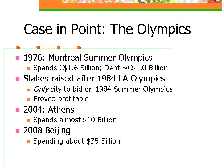 Case in Point: The Olympics n 1976: Montreal Summer Olympics n n Spends C$1.