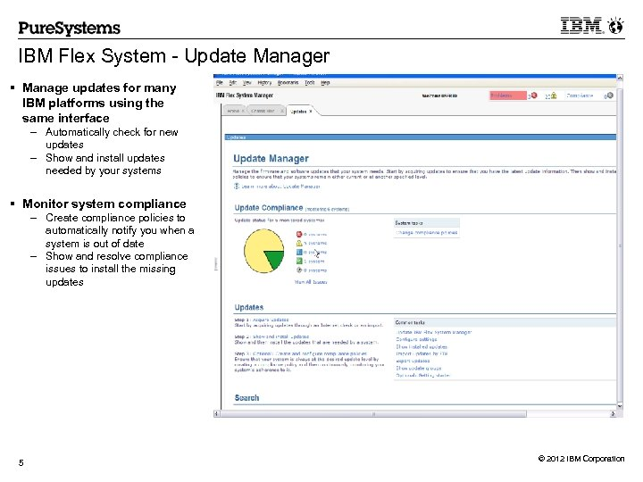 IBM Flex System - Update Manager § Manage updates for many IBM platforms using