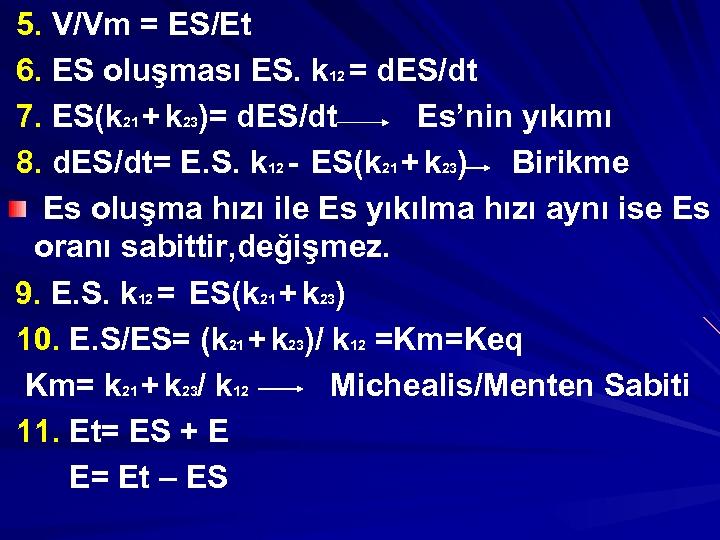 5. V/Vm = ES/Et 6. ES oluşması ES. k 12 = d. ES/dt 7.