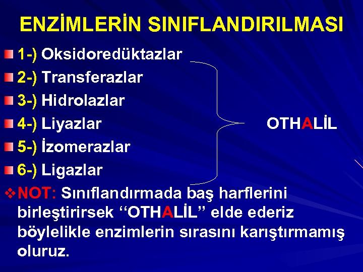ENZİMLERİN SINIFLANDIRILMASI 1 -) Oksidoredüktazlar 2 -) Transferazlar 3 -) Hidrolazlar 4 -) Liyazlar