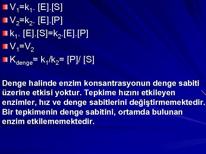V 1=k 1. [E]. [S] V 2=k 2. [E]. [P] k 1. [E]. [S]=k