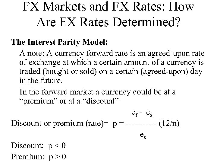 FX Markets and FX Rates: How Are FX Rates Determined? The Interest Parity Model: