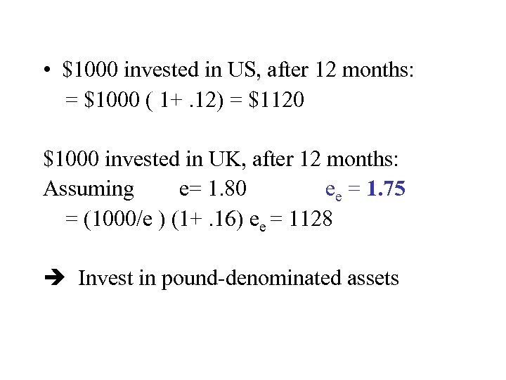 • $1000 invested in US, after 12 months: = $1000 ( 1+. 12)