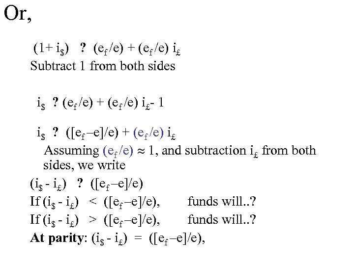 Or, (1+ i$) ? (ef /e) + (ef /e) i£ Subtract 1 from both