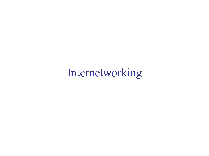 Internetworking 1