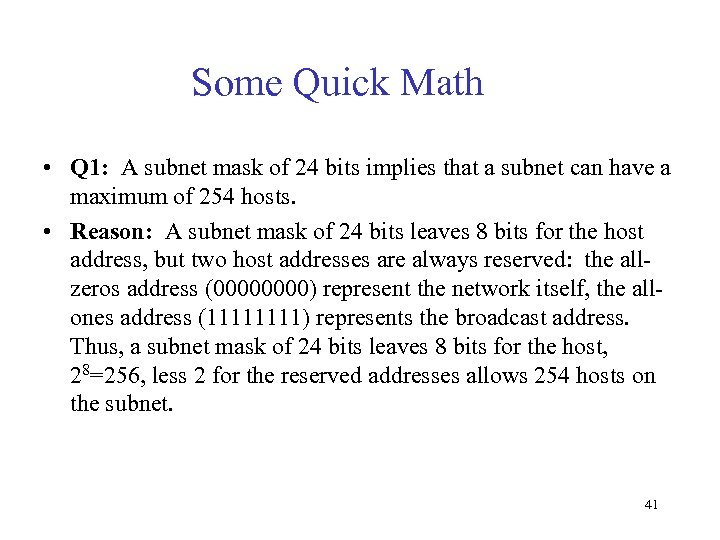 Some Quick Math • Q 1: A subnet mask of 24 bits implies that