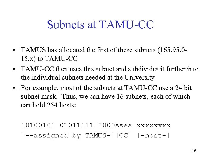 Subnets at TAMU-CC • TAMUS has allocated the first of these subnets (165. 95.