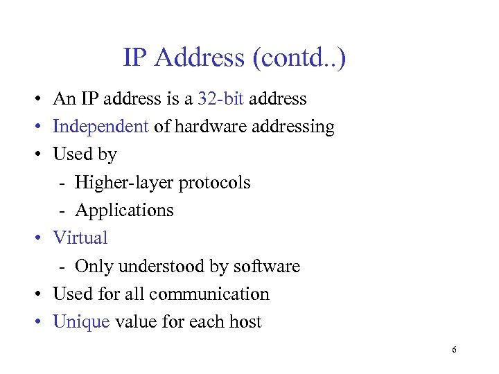 IP Address (contd. . ) • An IP address is a 32 -bit address