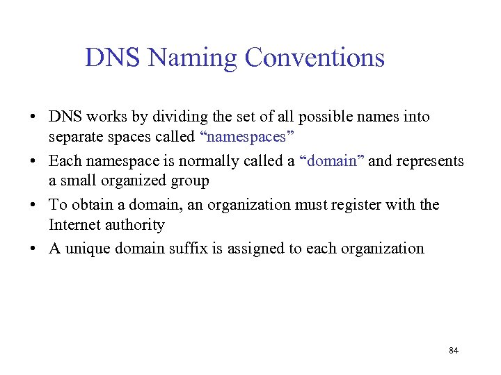 DNS Naming Conventions • DNS works by dividing the set of all possible names