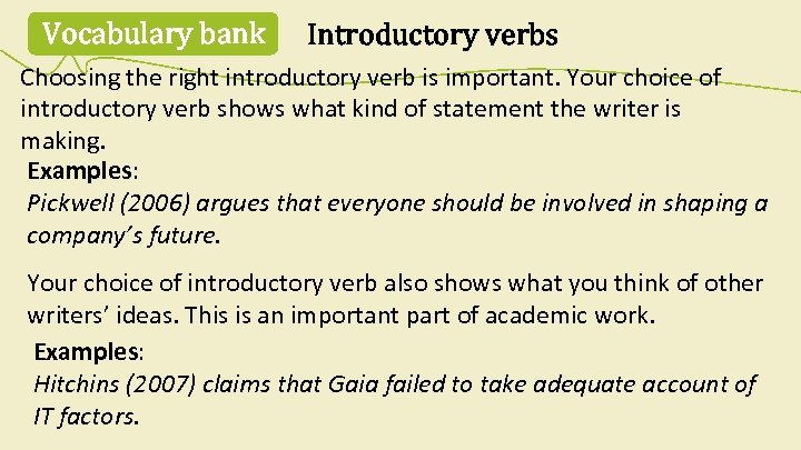 Vocabulary bank Introductory verbs Choosing the right introductory verb is important. Your choice of