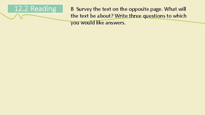 12. 2 Reading B Survey the text on the opposite page. What will the