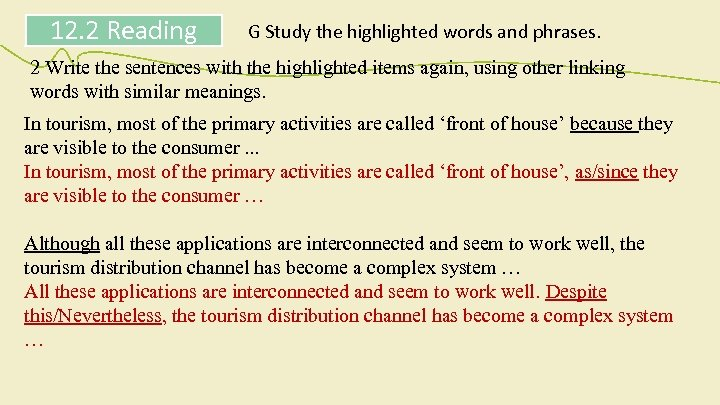 12. 2 Reading G Study the highlighted words and phrases. 2 Write the sentences