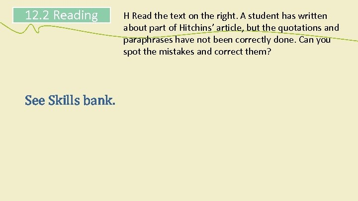 12. 2 Reading See Skills bank. H Read the text on the right. A