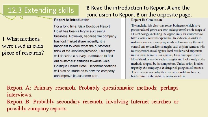 12. 3 Extending skills B Read the introduction to Report A and the conclusion