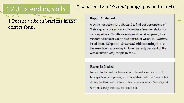 12. 3 Extending skills 1 Put the verbs in brackets in the correct form.