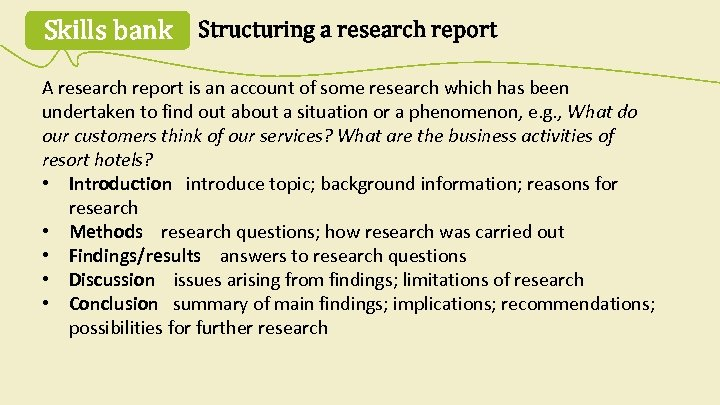 Skills bank Structuring a research report A research report is an account of some