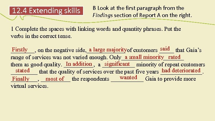 12. 4 Extending skills B Look at the first paragraph from the Findings section